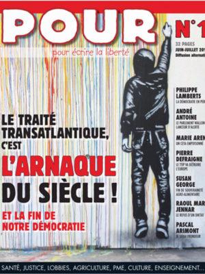 Journal POUR N°1 - Traité Transatlantique, l'arnaque du siècle - www.pour.press