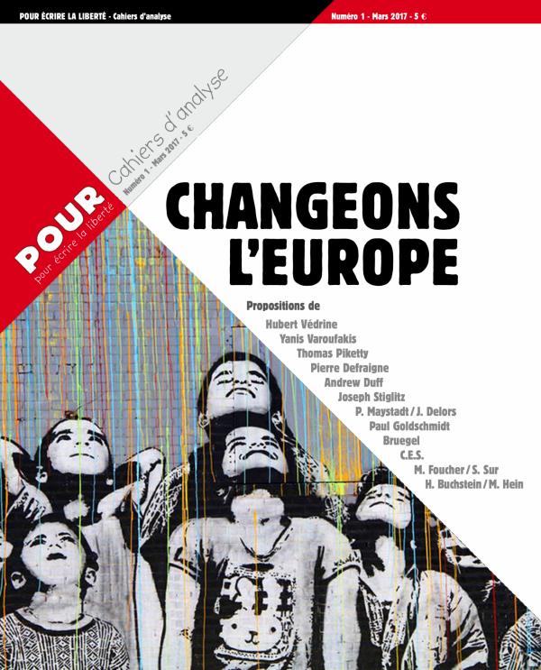 Cahier POUR N°1 - Changeons l'Europe - www.pour.press