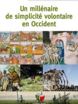 Un millénaire de simplicité volontaire en Occident - Alain Adriaens