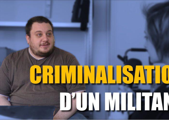 Criminalisation d'un militant