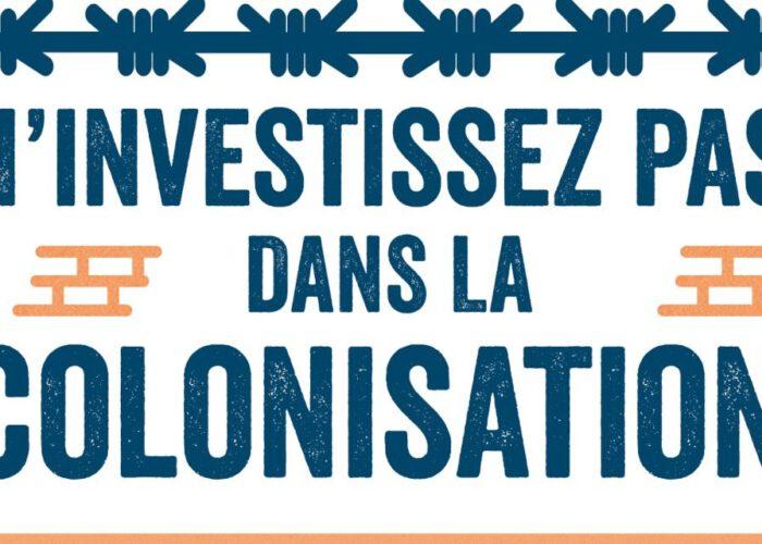 « Ne financez pas la colonisation ! » L'appel des ONG belges